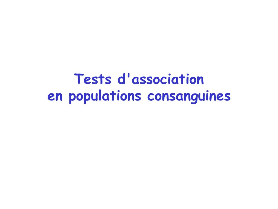Tests d association en populations consanguines