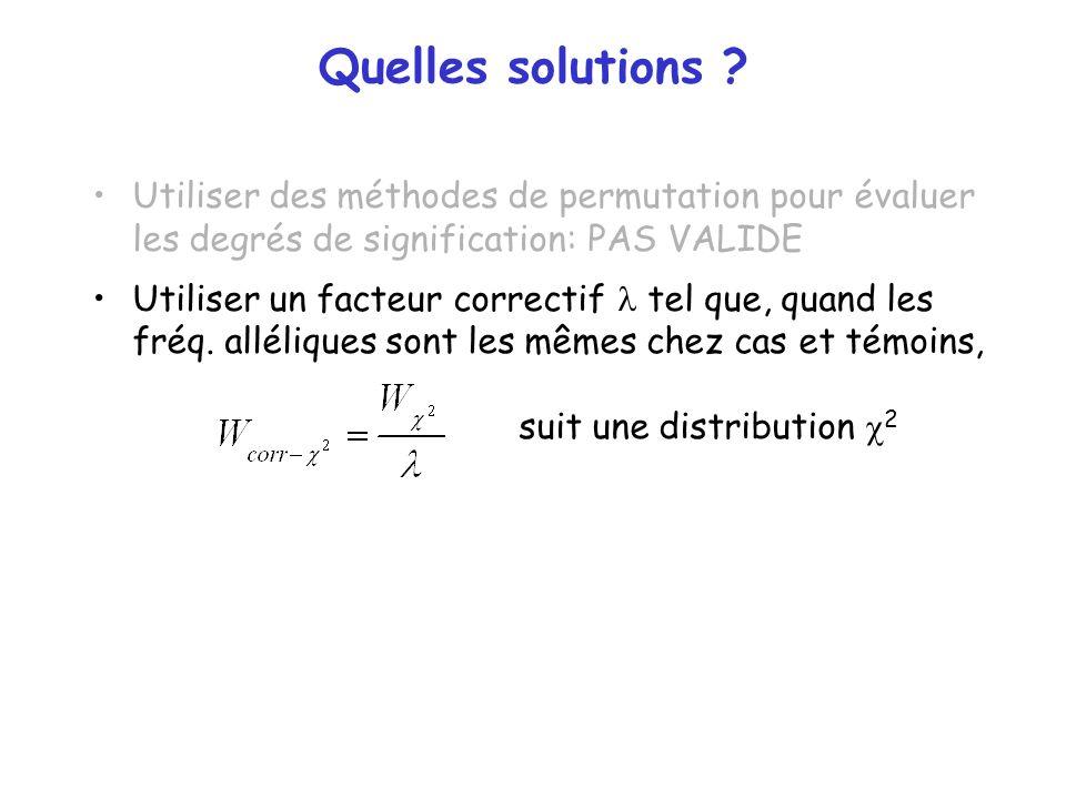 Quelles solutions Utiliser des méthodes de permutation pour évaluer les degrés de signification: PAS VALIDE.
