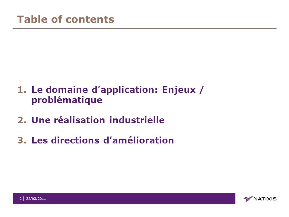 Table of contents Le domaine d'application: Enjeux / problématique