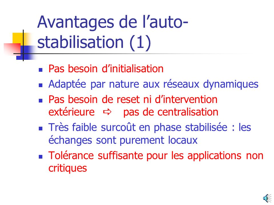 Avantages de l'auto-stabilisation (1)