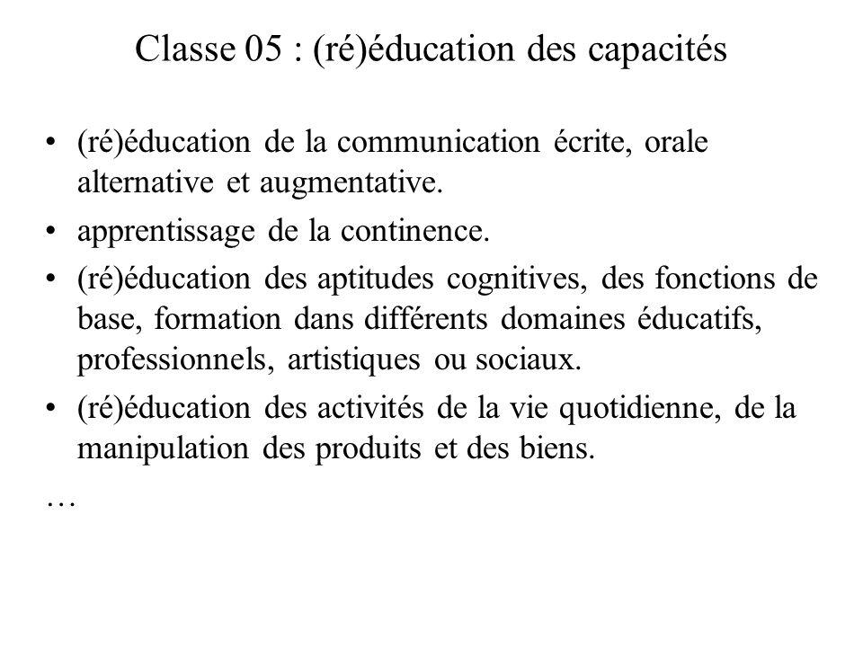 Classe 05 : (ré)éducation des capacités