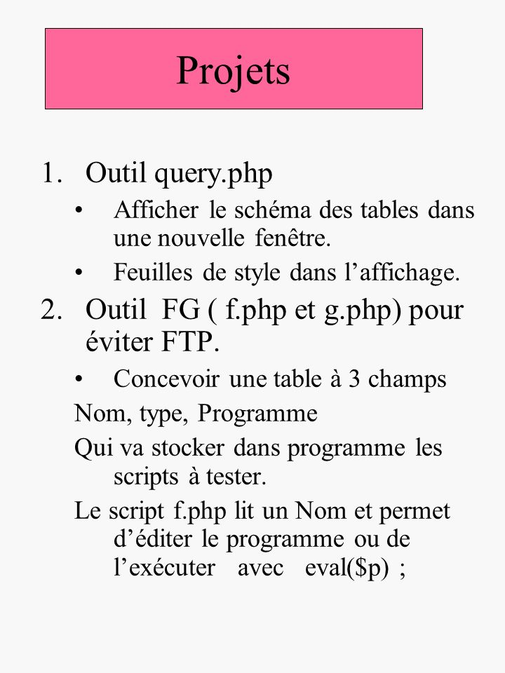 Projets Outil query.php Outil FG ( f.php et g.php) pour éviter FTP.
