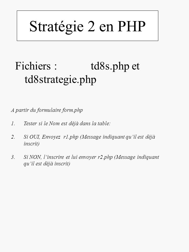 Stratégie 2 en PHP Fichiers : td8s.php et td8strategie.php