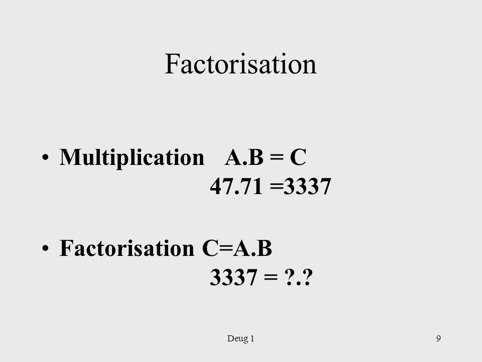 Factorisation Multiplication A.B = C =3337