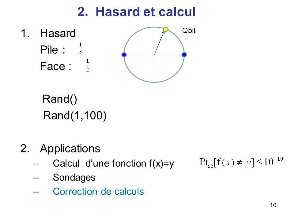 2. Hasard et calcul Hasard Pile : Face : Rand() Rand(1,100)