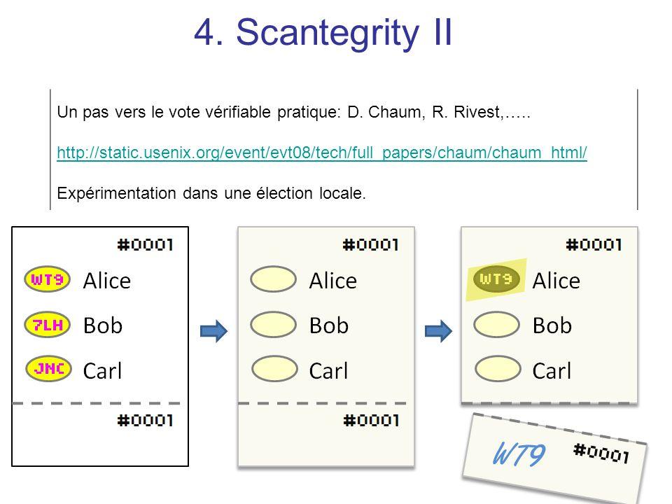 4. Scantegrity II Un pas vers le vote vérifiable pratique: D. Chaum, R. Rivest,…..