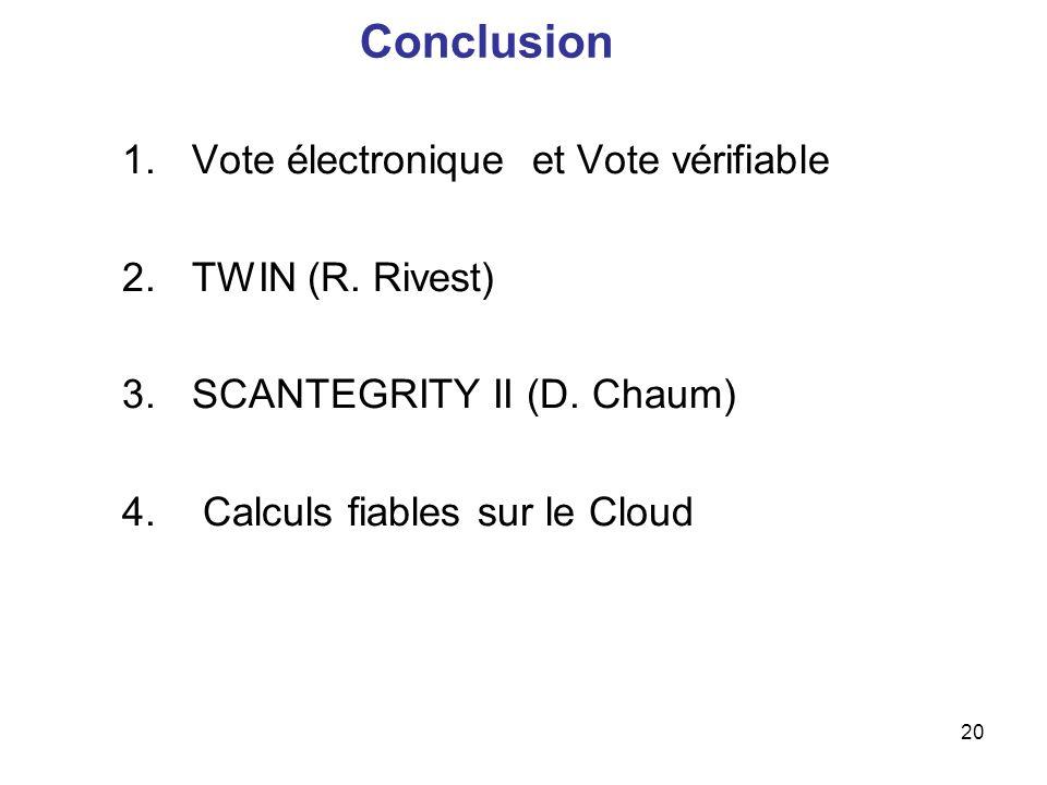 Conclusion Vote électronique et Vote vérifiable TWIN (R. Rivest)