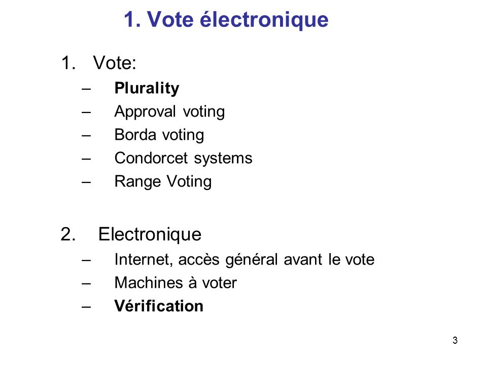 1. Vote électronique Vote: Electronique Plurality Approval voting