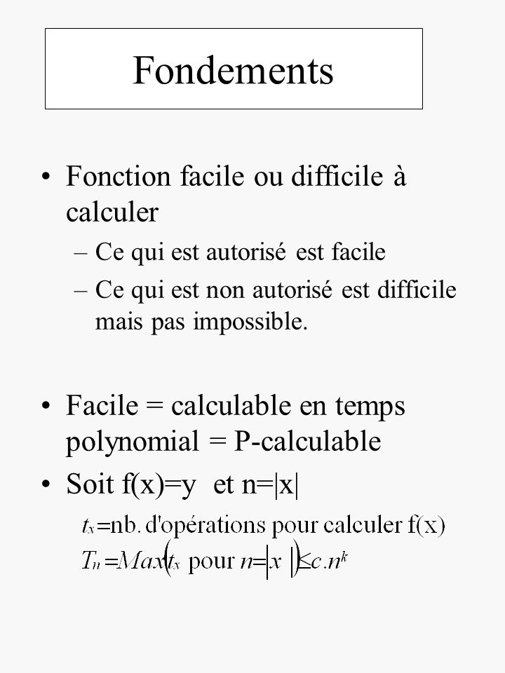 Fondements Fonction facile ou difficile à calculer