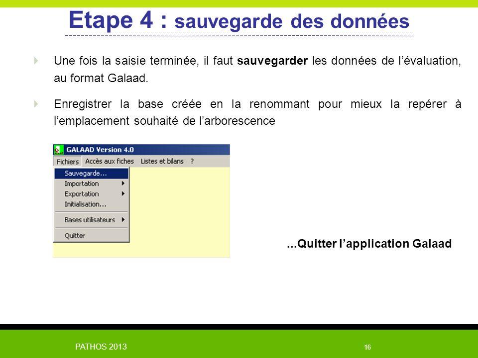 Etape 4 : sauvegarde des données ...Quitter l'application Galaad