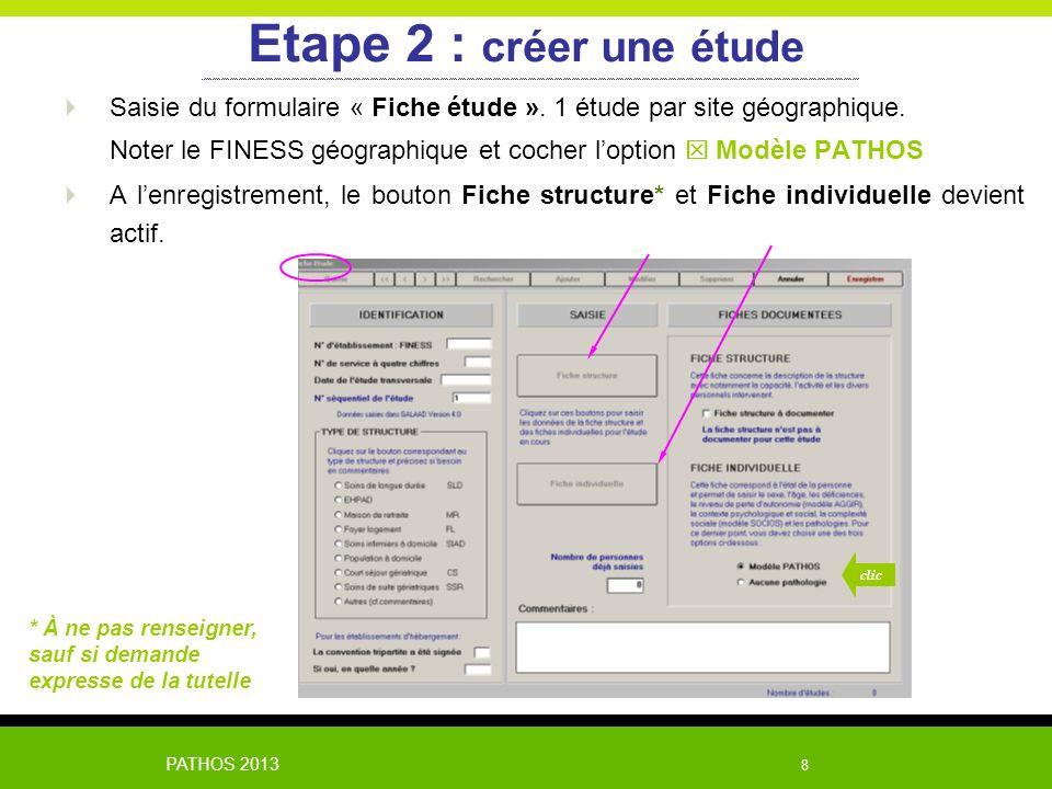 Etape 2 : créer une étude Saisie du formulaire « Fiche étude ». 1 étude par site géographique.