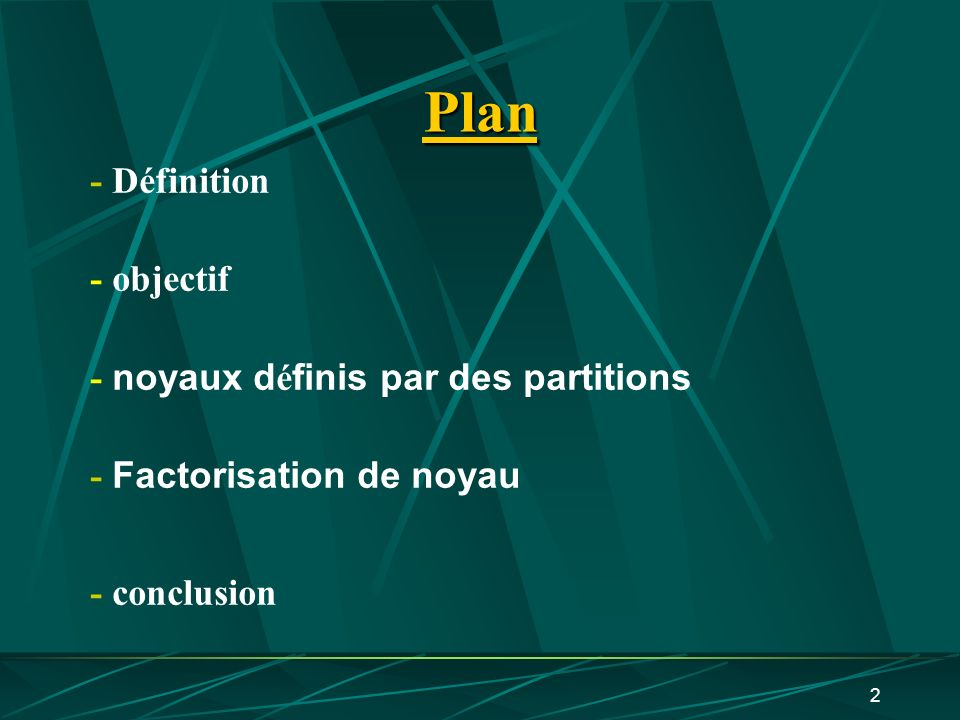 Plan - Définition - objectif - noyaux définis par des partitions