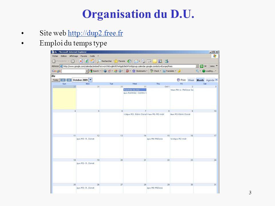 Organisation du D.U. Site web http://dup2.free.fr Emploi du temps type