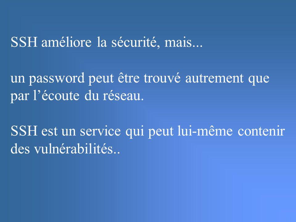 SSH améliore la sécurité, mais...