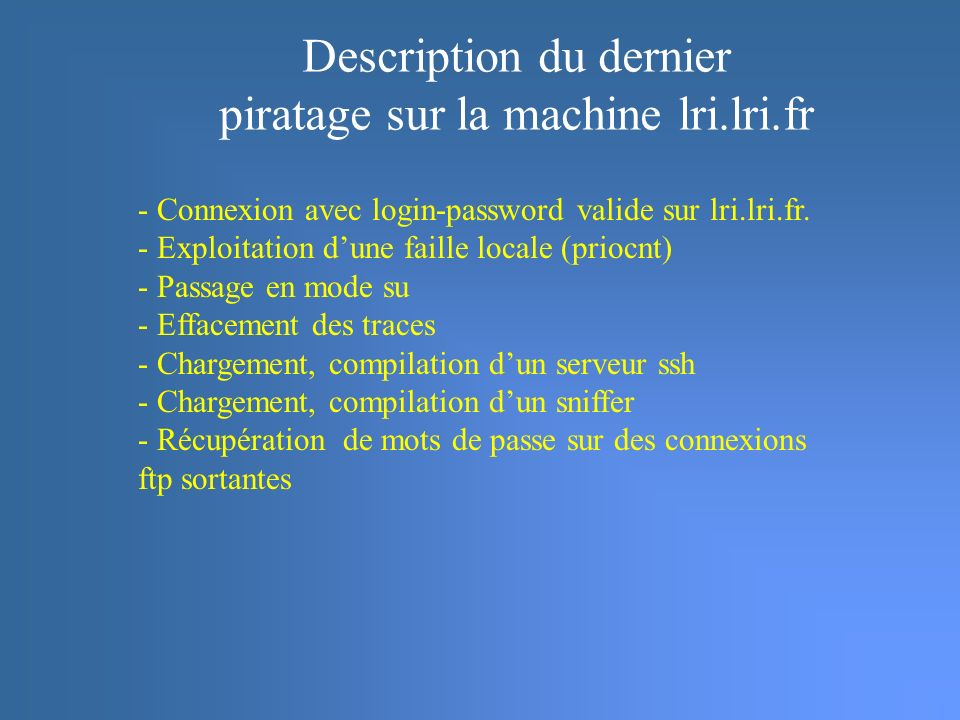 Description du dernier piratage sur la machine lri.lri.fr