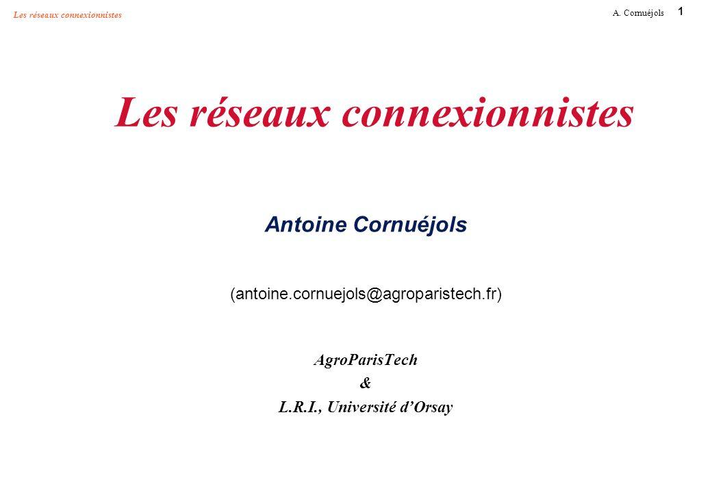 Les réseaux connexionnistes Antoine Cornuéjols (antoine