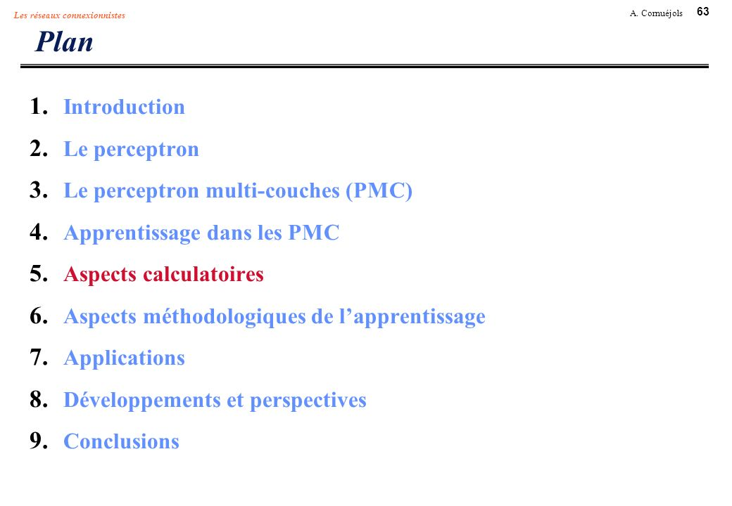 Plan Introduction Le perceptron Le perceptron multi-couches (PMC)