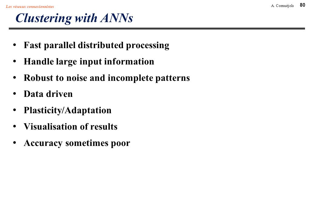 Clustering with ANNs Fast parallel distributed processing