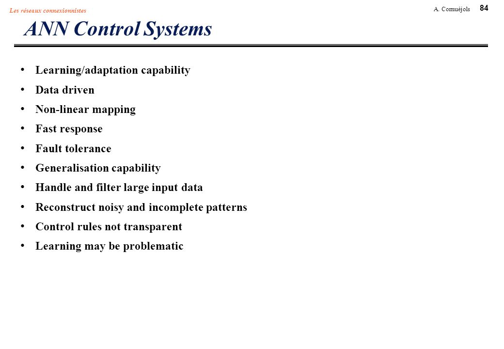 ANN Control Systems Learning/adaptation capability Data driven