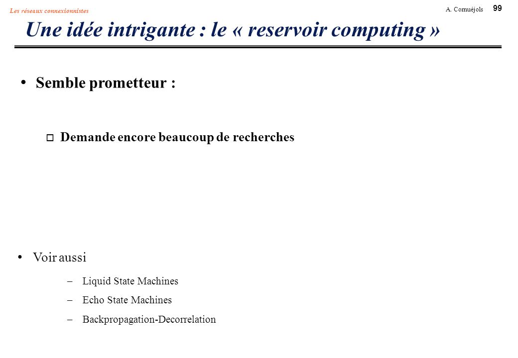 Une idée intrigante : le « reservoir computing »