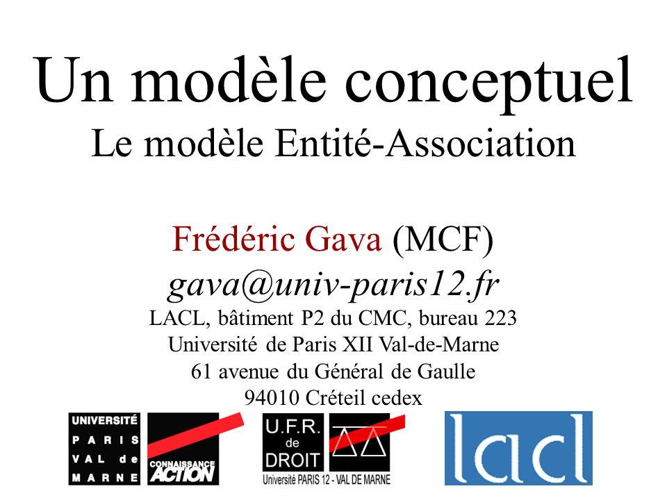 Un modèle conceptuel Le modèle Entité-Association Frédéric Gava (MCF)