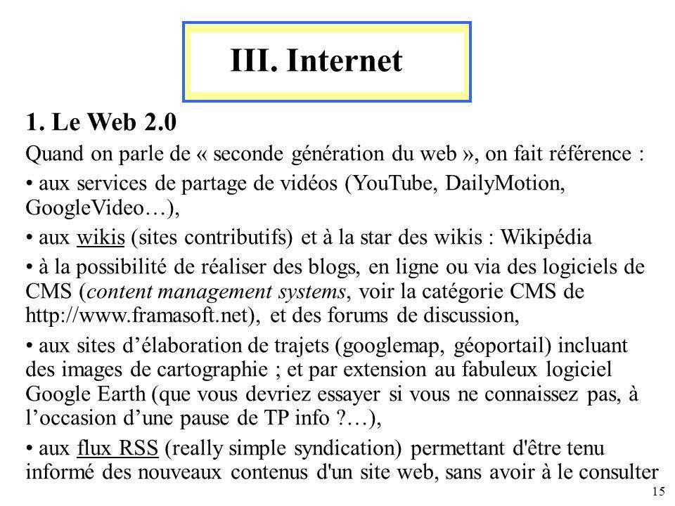 III. Internet 1. Le Web 2.0. Quand on parle de « seconde génération du web », on fait référence :