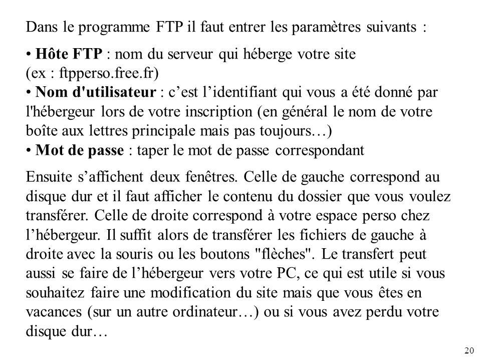 Dans le programme FTP il faut entrer les paramètres suivants :