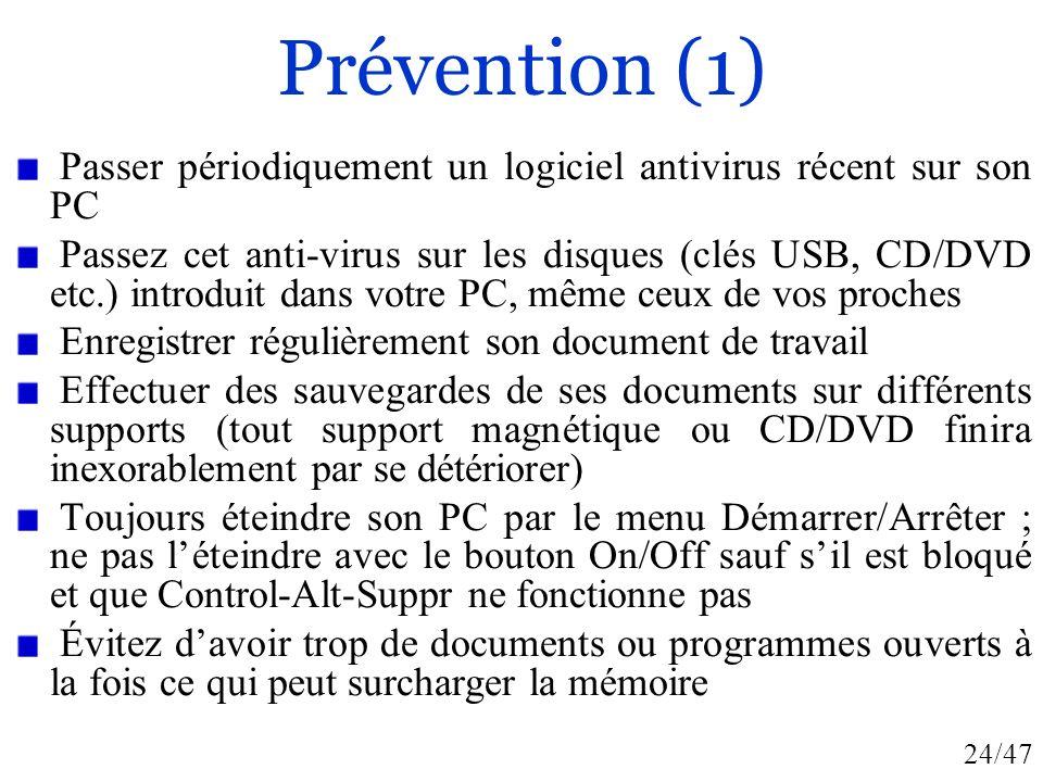 Prévention (1) Passer périodiquement un logiciel antivirus récent sur son PC.