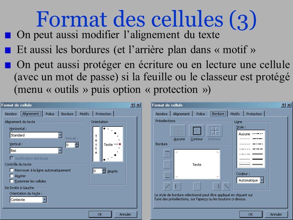 Format des cellules (3) On peut aussi modifier l'alignement du texte