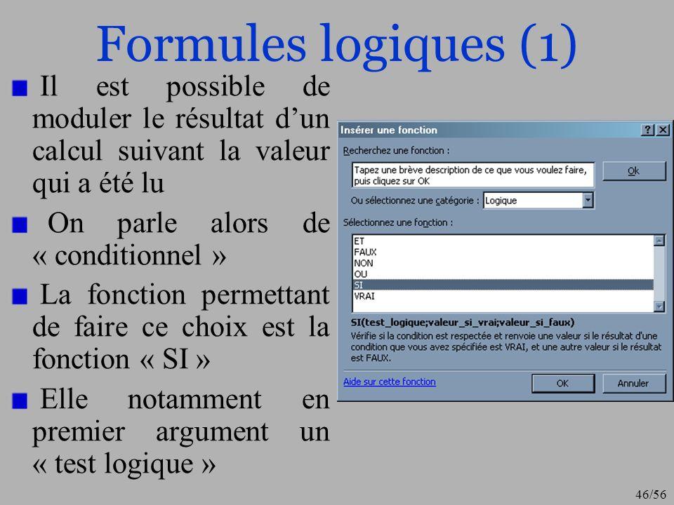 Formules logiques (1)Il est possible de moduler le résultat d'un calcul suivant la valeur qui a été lu.