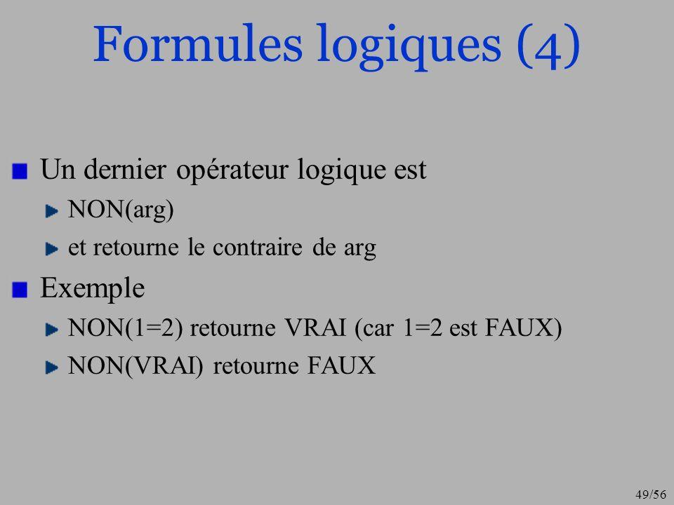 Formules logiques (4) Un dernier opérateur logique est Exemple
