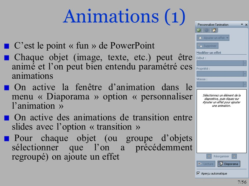 Animations (1) C'est le point « fun » de PowerPoint