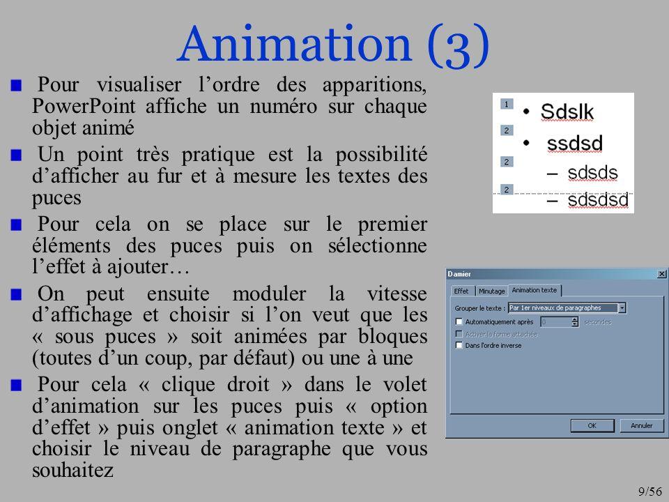 Animation (3) Pour visualiser l'ordre des apparitions, PowerPoint affiche un numéro sur chaque objet animé.