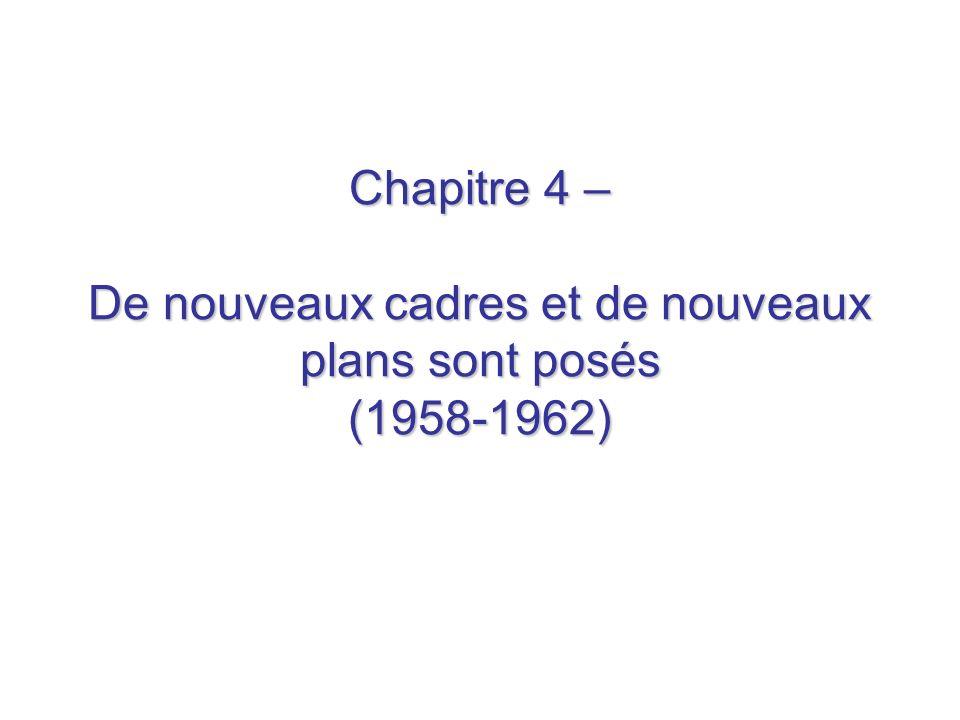 Chapitre 4 – De nouveaux cadres et de nouveaux plans sont posés (1958-1962)
