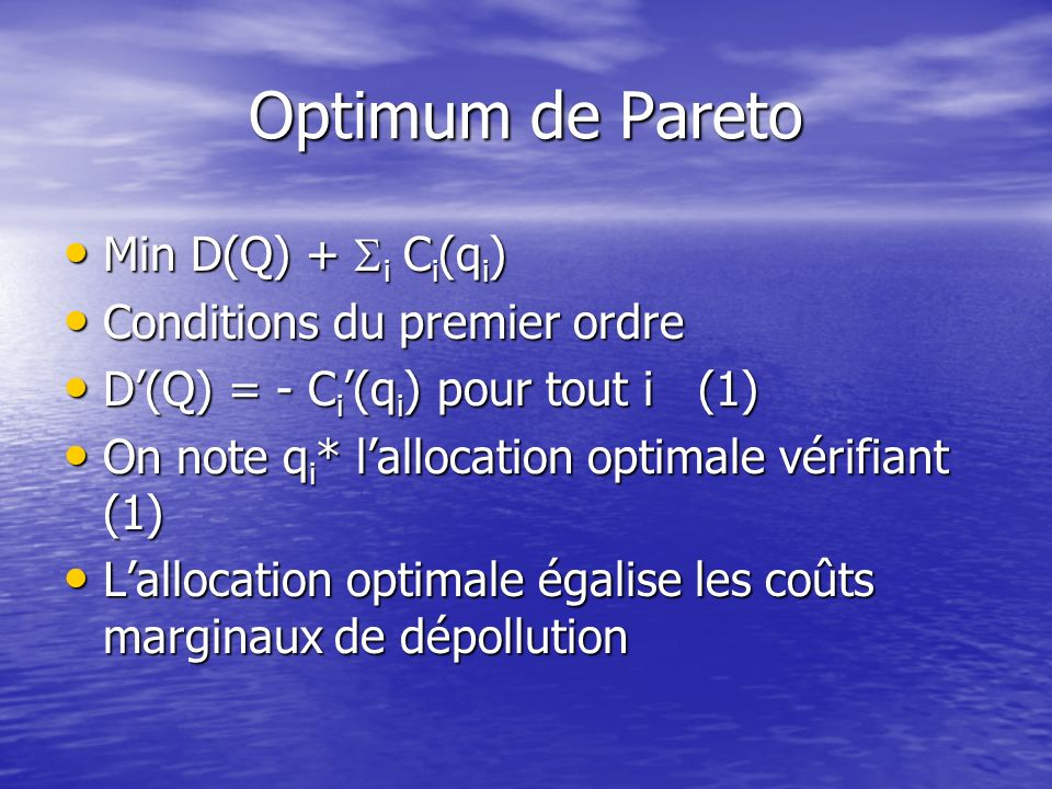 Optimum de Pareto Min D(Q) + Si Ci(qi) Conditions du premier ordre