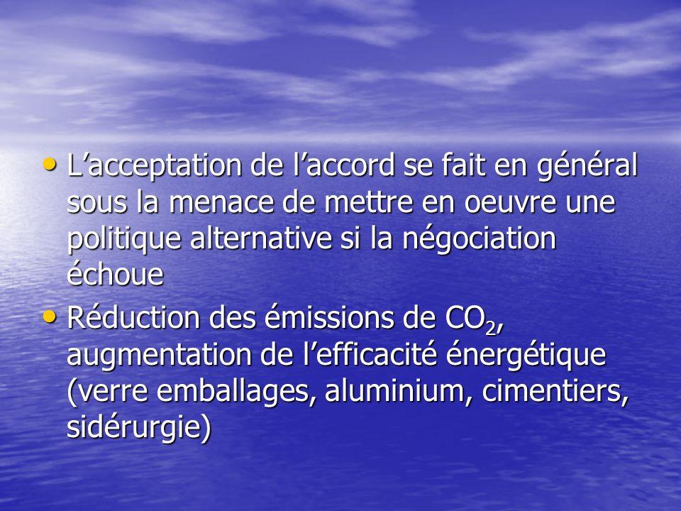 L'acceptation de l'accord se fait en général sous la menace de mettre en oeuvre une politique alternative si la négociation échoue