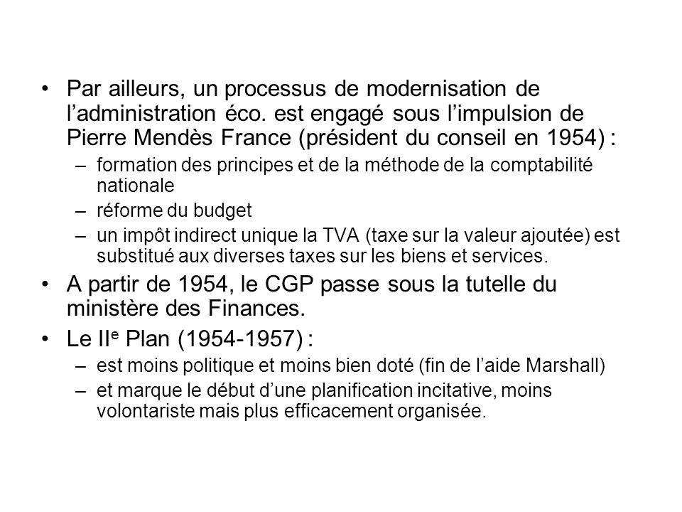 Par ailleurs, un processus de modernisation de l'administration éco