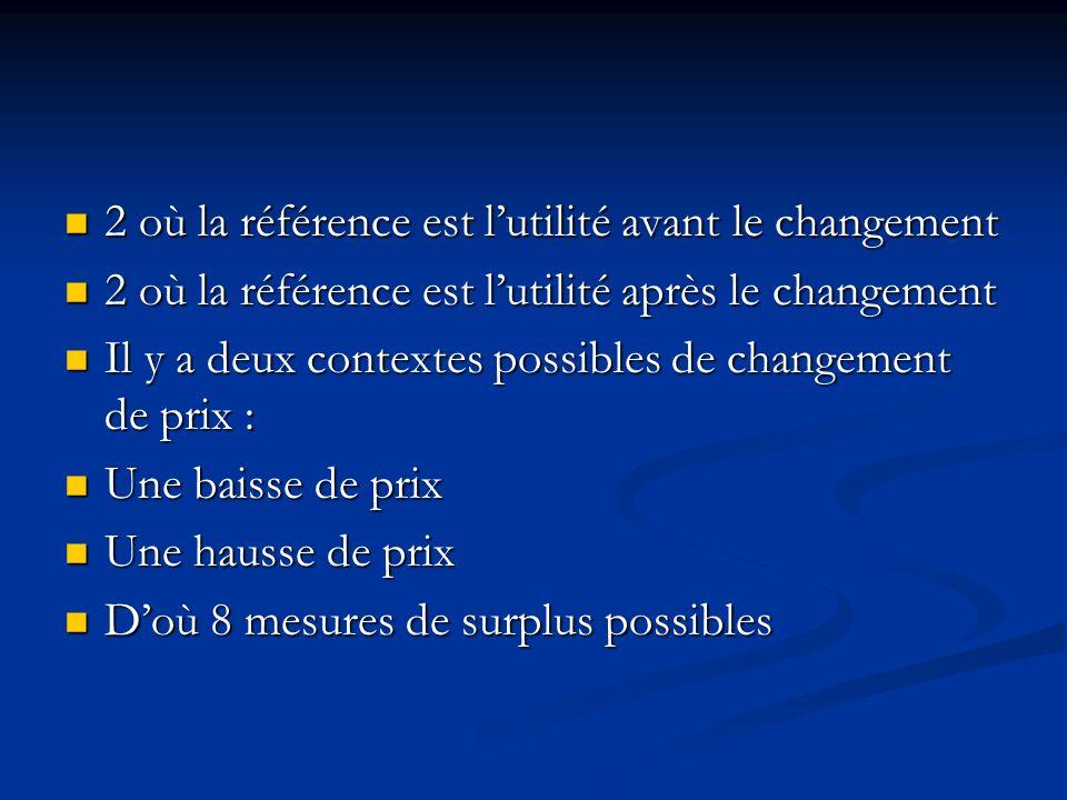2 où la référence est l'utilité avant le changement