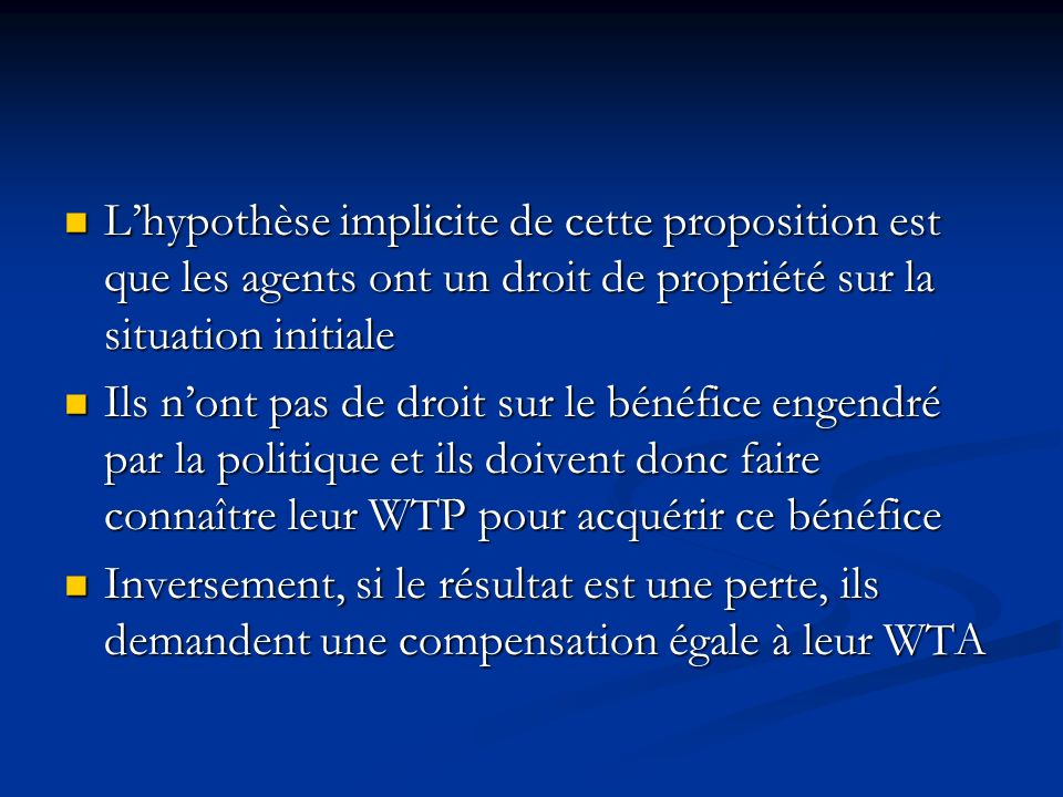 L'hypothèse implicite de cette proposition est que les agents ont un droit de propriété sur la situation initiale
