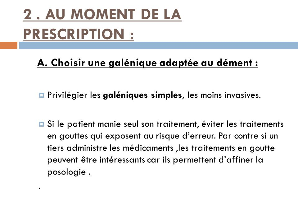 2 . AU MOMENT DE LA PRESCRIPTION :