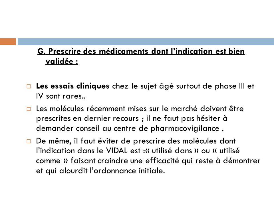 G. Prescrire des médicaments dont l'indication est bien validée :