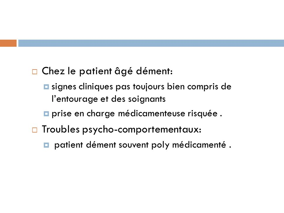 Chez le patient âgé dément: