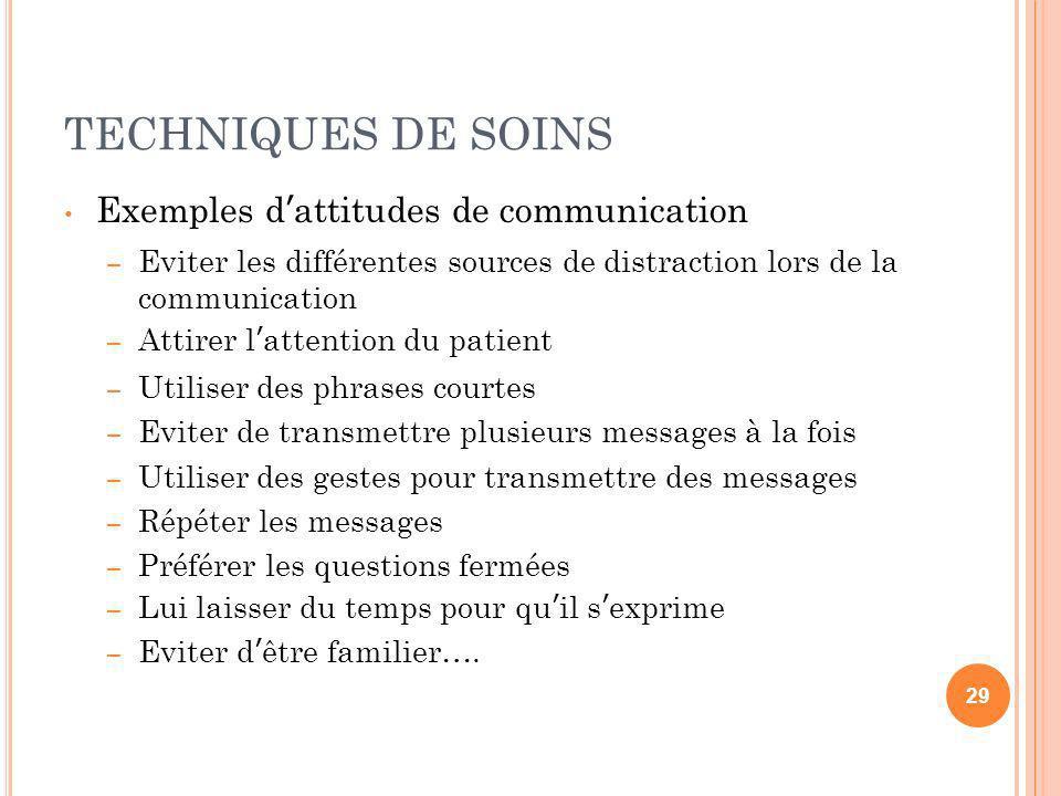 TECHNIQUES DE SOINS Exemples d'attitudes de communication