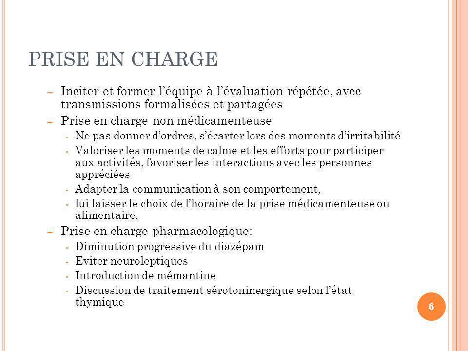 PRISE EN CHARGE Inciter et former l'équipe à l'évaluation répétée, avec transmissions formalisées et partagées.