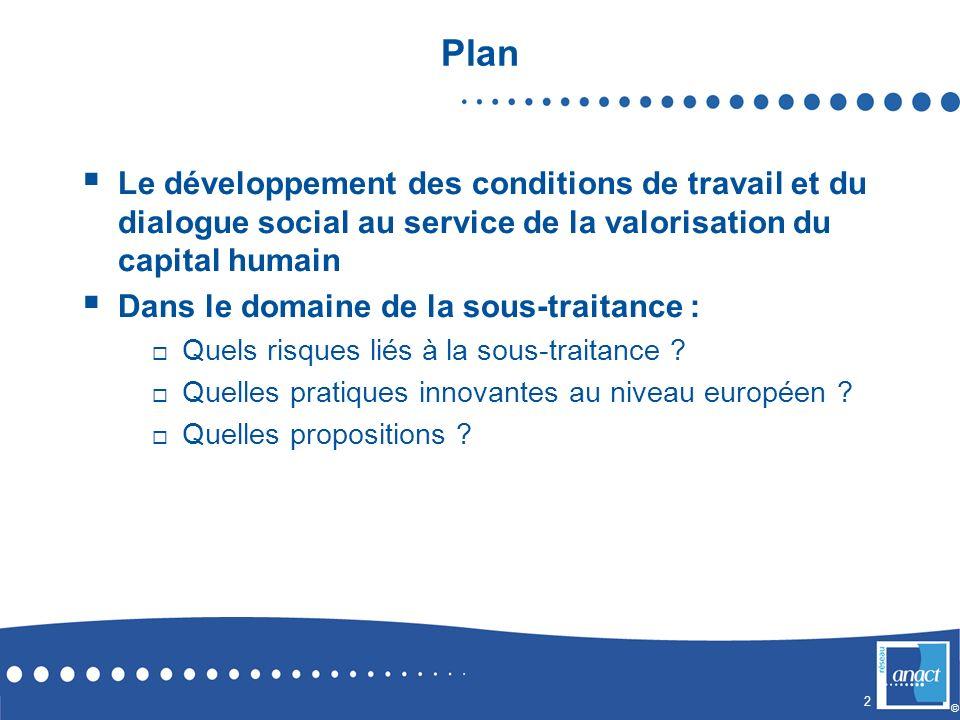 Plan Le développement des conditions de travail et du dialogue social au service de la valorisation du capital humain.