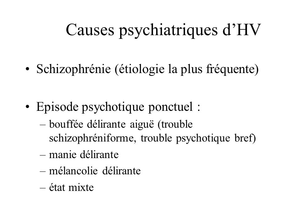 Causes psychiatriques d'HV