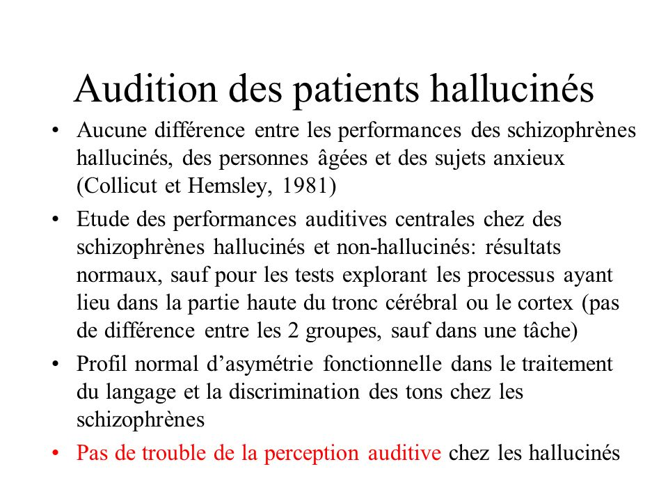 Audition des patients hallucinés