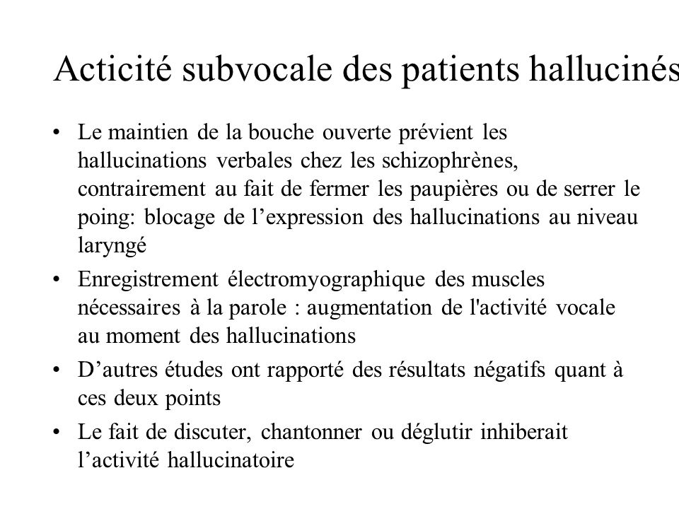 Acticité subvocale des patients hallucinés