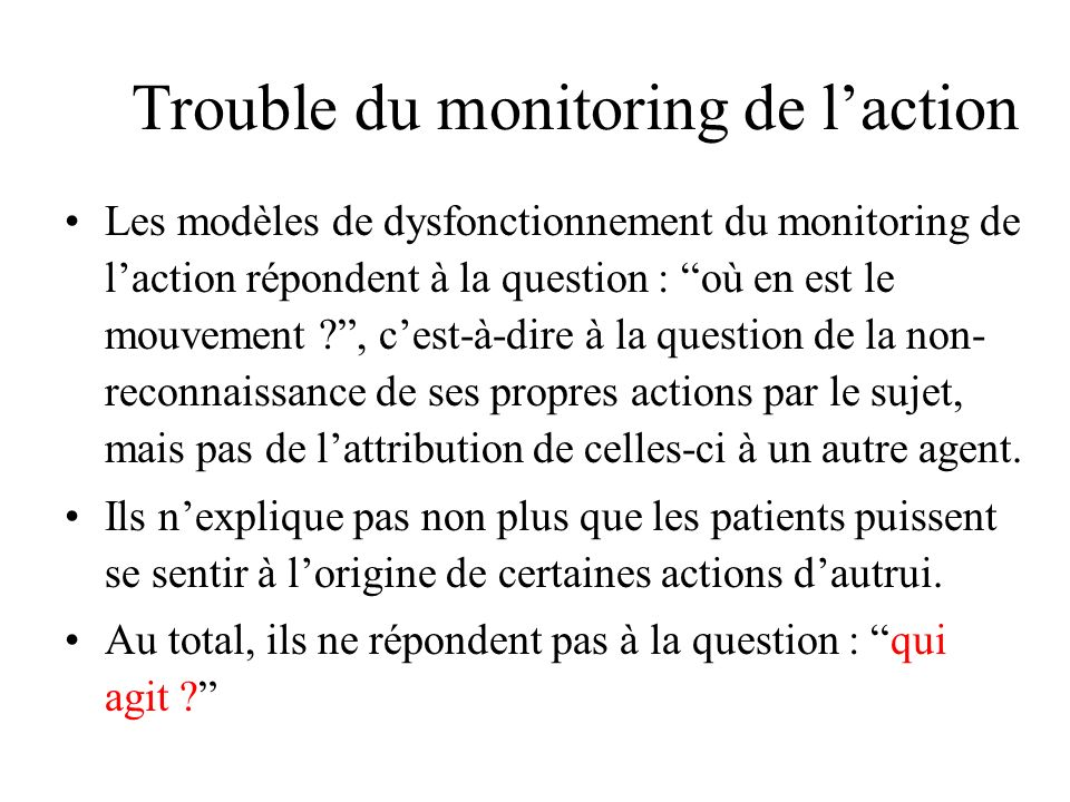 Trouble du monitoring de l'action