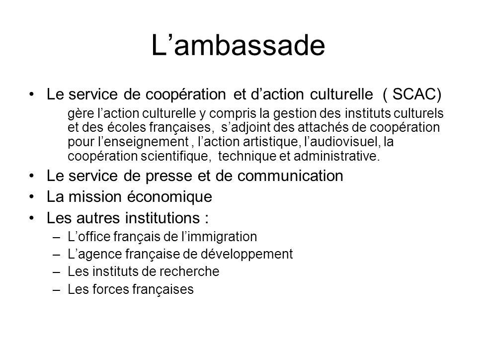 L'ambassade Le service de coopération et d'action culturelle ( SCAC)
